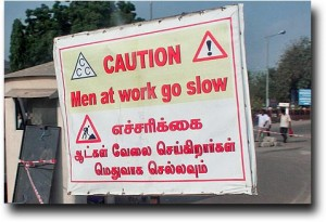 Here is the reason that road repairs take forever, explained in a sign at the Chennai (India) airport